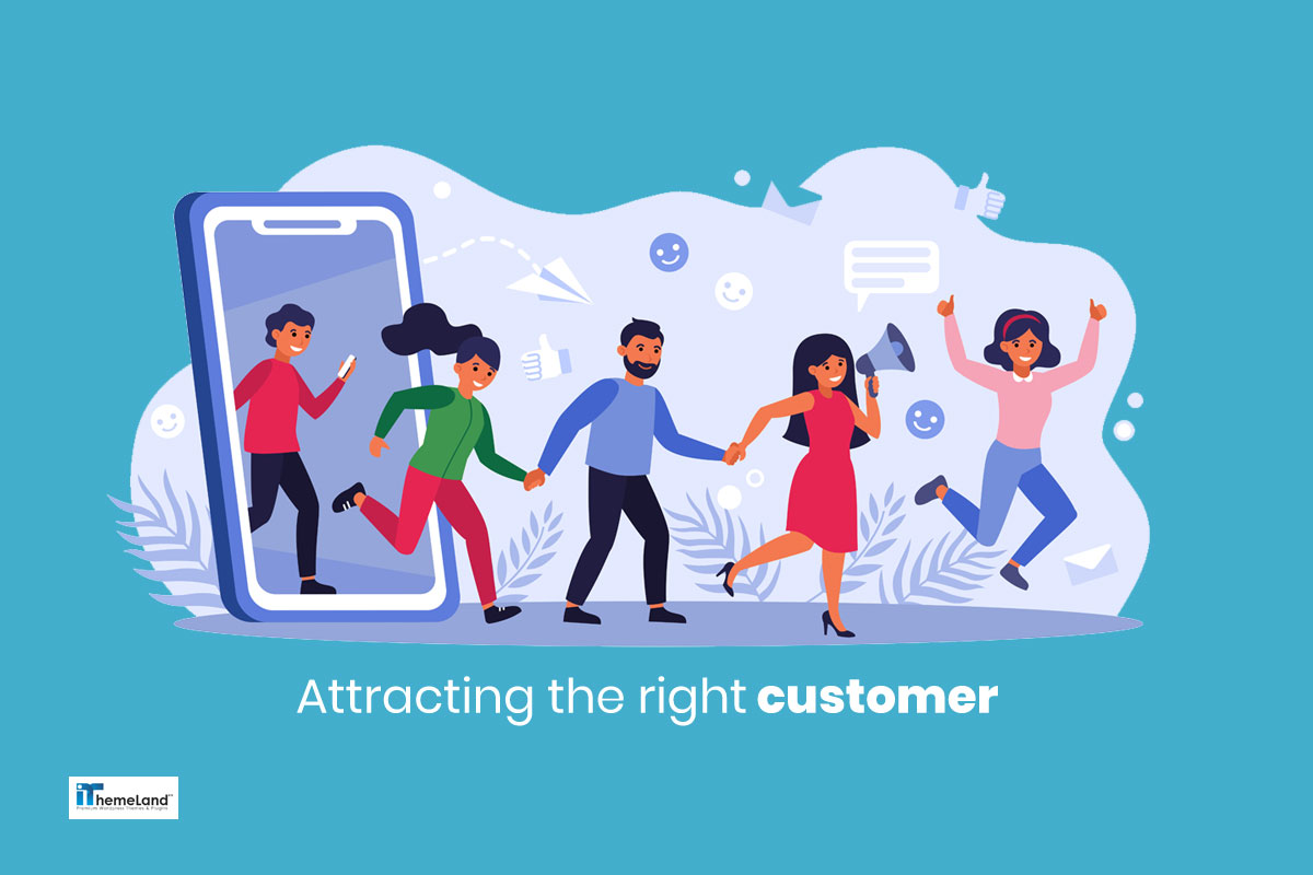 attracting the right customer