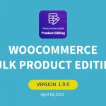 WooCommerce Bulk Product Editing Plugin Updated to v1.9.0