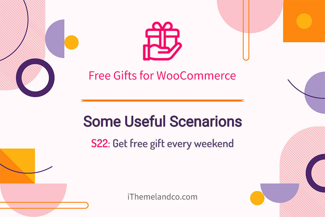 Get free gift every weekend